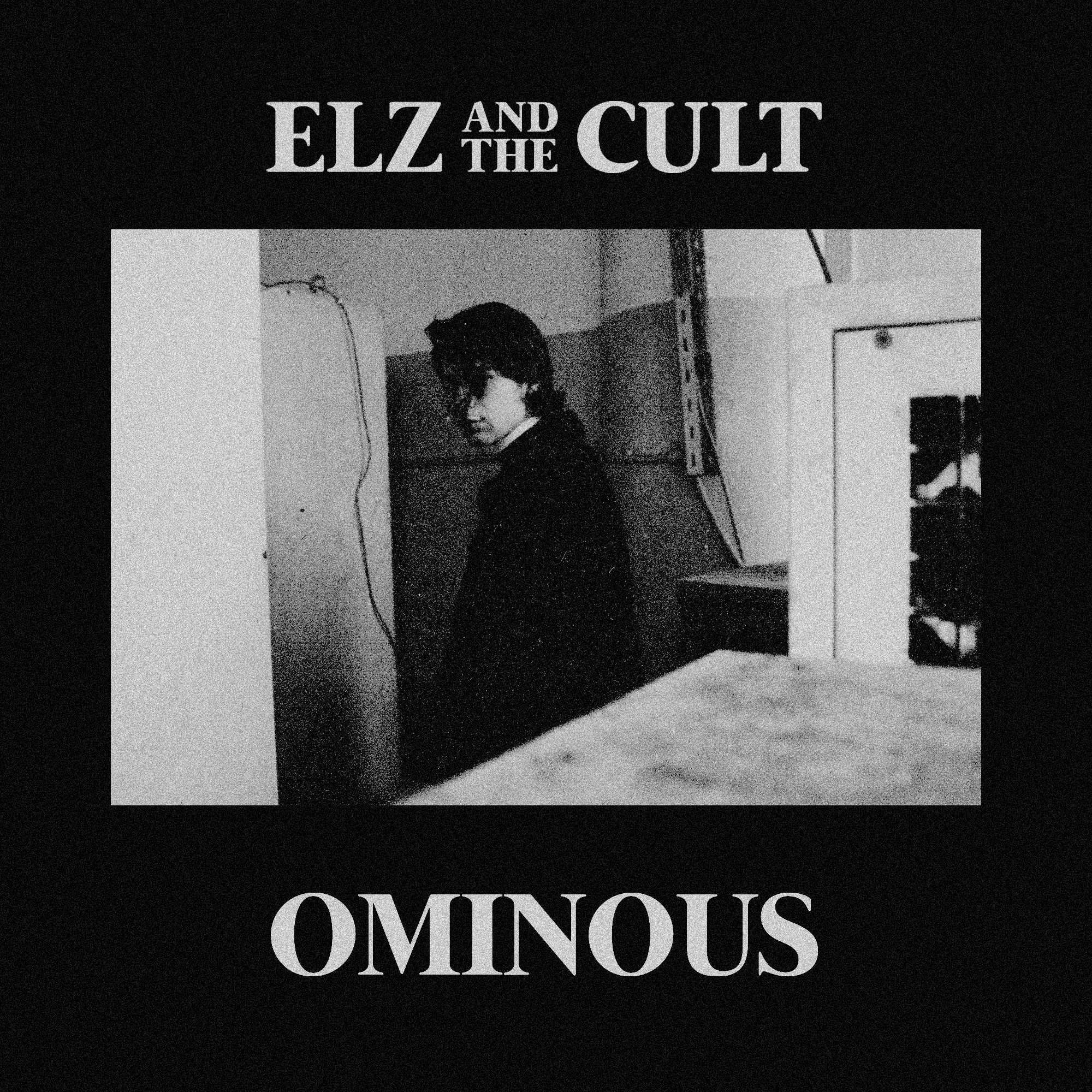 ELZ AND THE CULT – OMINOUS