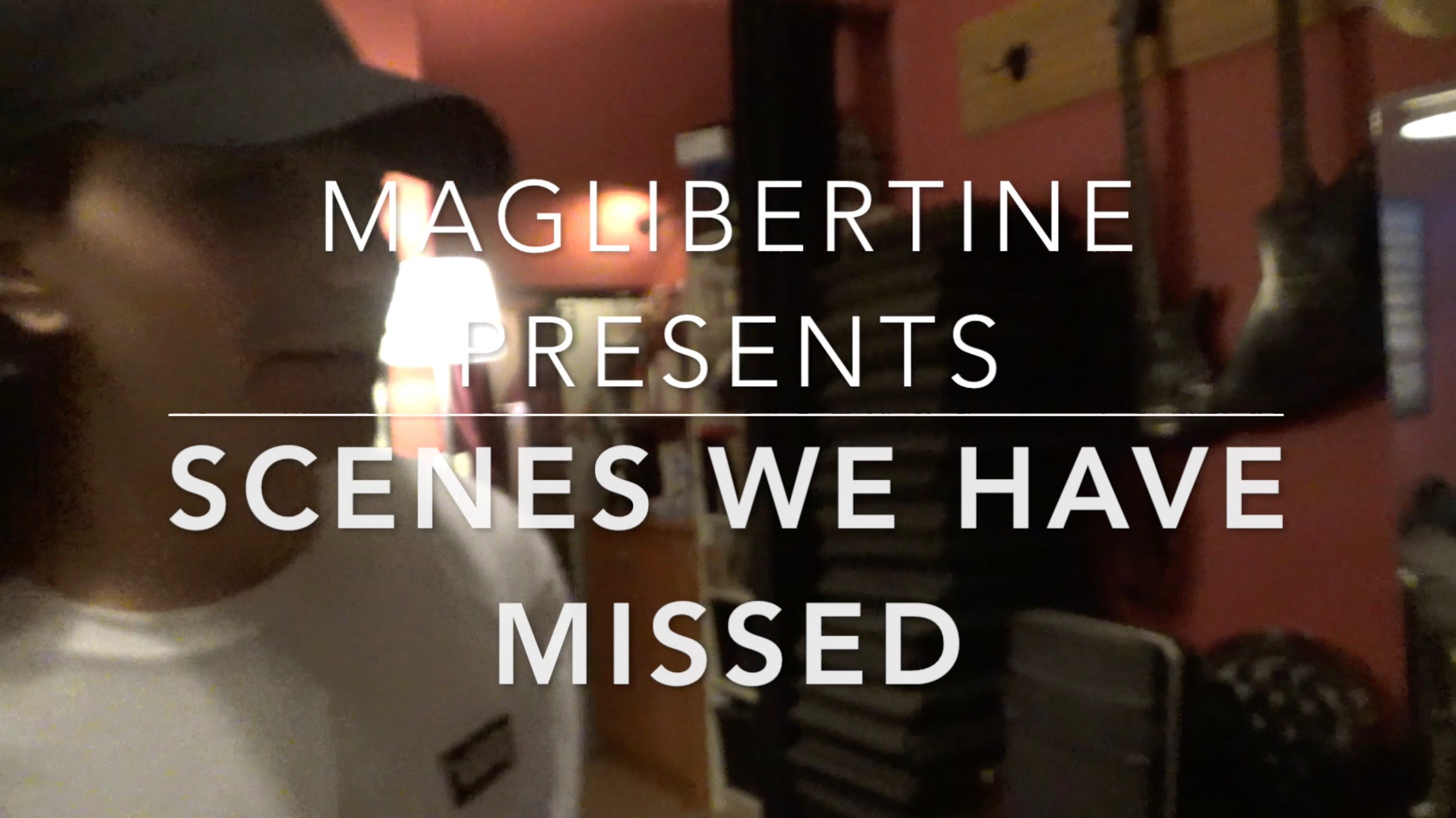 SCENES WE HAVE MISSED | Libertine Sessions