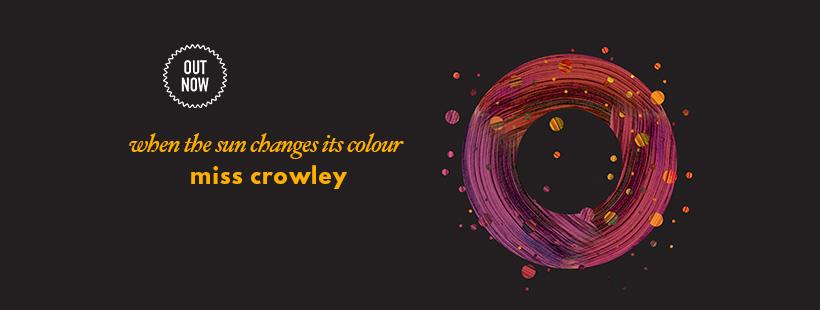 Miss Crowley İlk Albümünü Yayımladı!