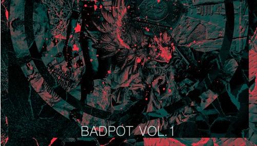 BADPOT VOL.1 Yayımlandı!